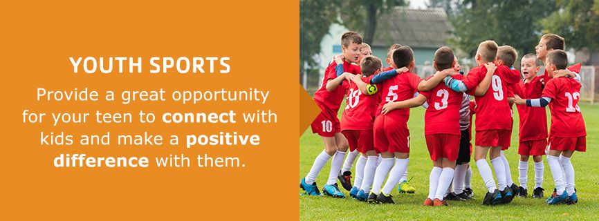 youth sports provides an opportunity for your teen to connect with kids and make a positive impact