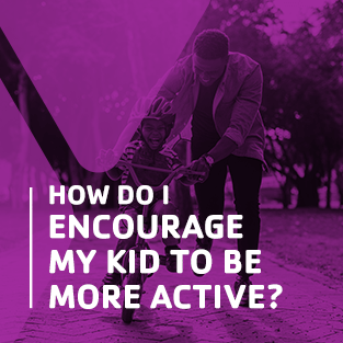 how do I encourage my kid to be more active