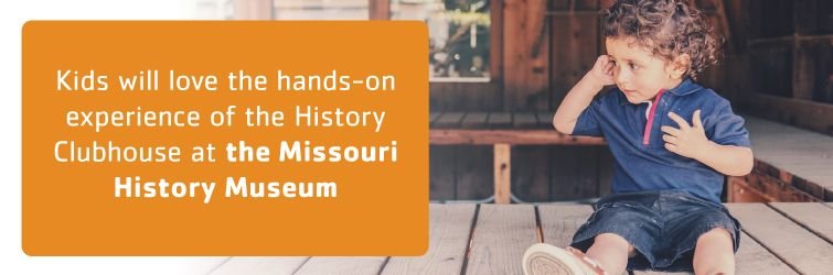 history clubhouse at the missouri history museum